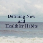Defining New and Healthier Habits