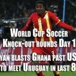 World Cup Soccer Knockout round 16 day 1