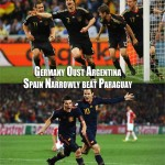 Germany Crush Argentina, Spain edge with luck Paraguay