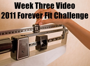 Forever Fit 2011 Week Three Video