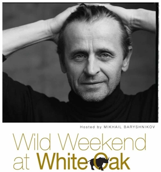 Wild Weekend at White Oak with Mikhail Baryshnikov