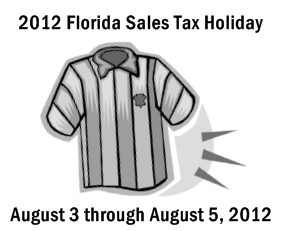2012 Florida Sales Tax Holiday August 3 through August 5, 2012