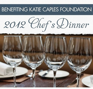 2nd Annual Chef's Dinner Benefits Katie Caples Foundation