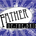 Father of the Bride is Now Playing