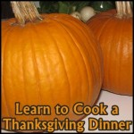 Learn to Cook a Thanksgiving Dinner