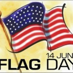 Flag Day is Saturday, June 14, 2014
