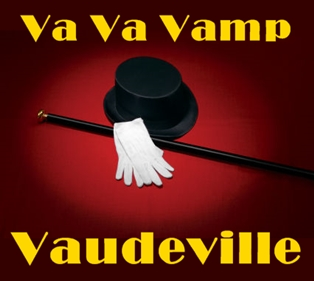 Va Va Vamp an Homage to Vaudeville