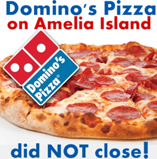 Dominos on Amelia Island Did NOT Close