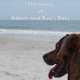 The Story of Adam & Eve's Pets