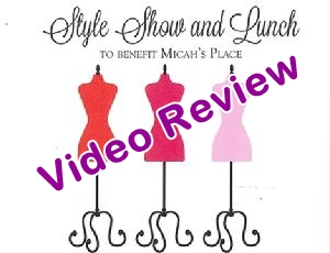 Micah's Place Style Show and Luncheon Video Review