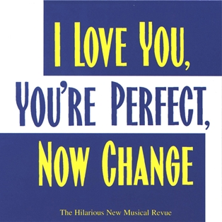 I Love You, You're Perfect, Now Change at ACT