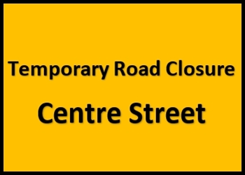 Centre Street Closing March 8th